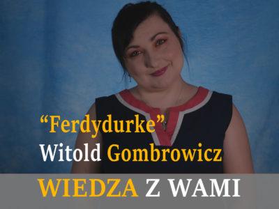 """""""Ferdydurke"""" Witold Gombrowicz"""